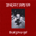The Grizzty Adams Band, Stupid band I go, 2001